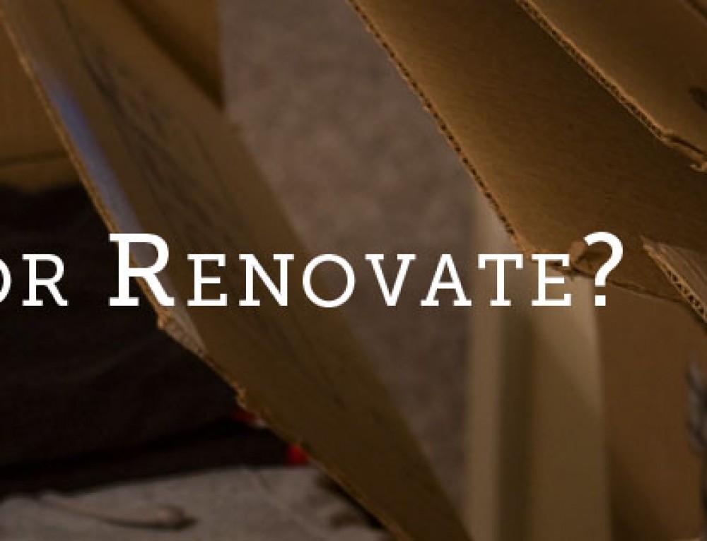 Move or Renovate?
